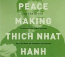 Peace-Making med Tich Nhat Hanh